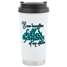 Your daughter Stainless Steel Travel Mug