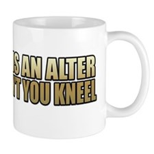 If My Body Is An Alter Mug