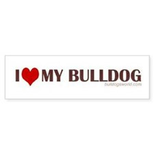 I love my Bulldog Bumper Sticker