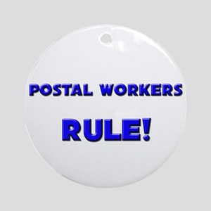 Postal Workers Rule! Ornament (Round)