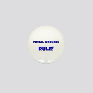 Postal Workers Rule! Mini Button