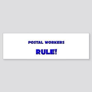 Postal Workers Rule! Bumper Sticker