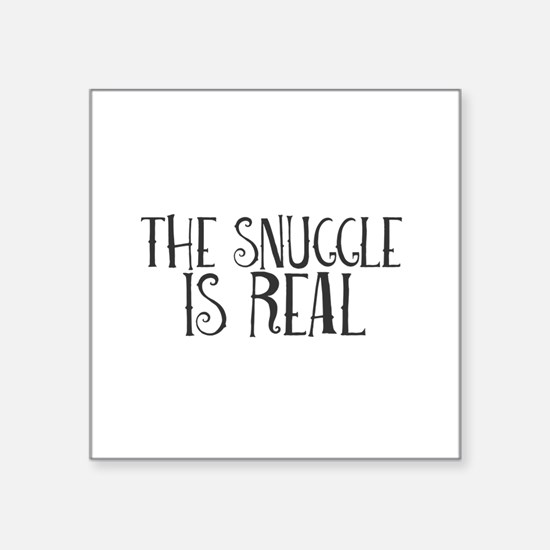 The Snuggle Is Real Sticker