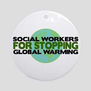 Social Workers Stop Global Warming Ornament (Round