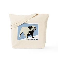 It's a Bulldog Thing Tote Bag