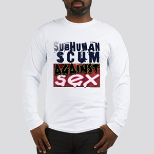 SubHuman Scum Against Sex Long Sleeve T-Shirt