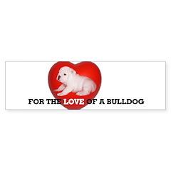 For the Love of...Bumper Bumper Sticker