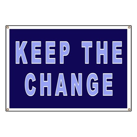 Keep The Change Banner