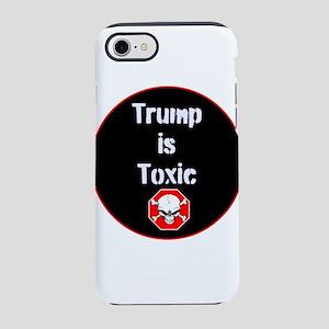 Anti Trump, Trump is toxic iPhone 8/7 Tough Case