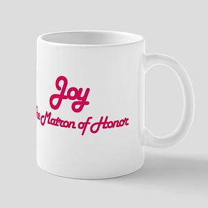 Joy - Matron of Honor Mug