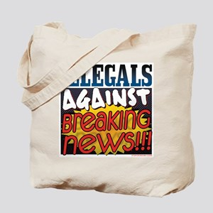 Illegals against Breaking New Tote Bag
