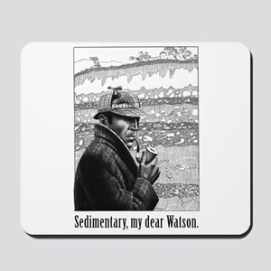 Sedimentary, My Dear Watson Mousepad
