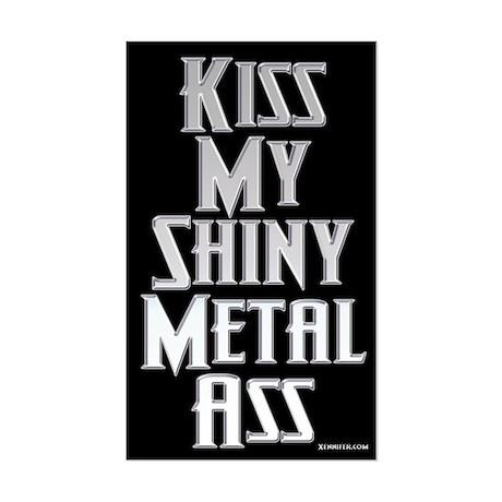 Kiss My Shiny Metal Ass! Sticker