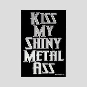 Kiss My Shiny Metal Ass! Magnet
