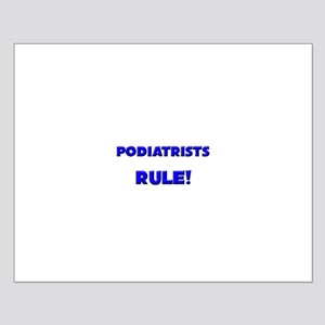 Podiatrists Rule! Small Poster