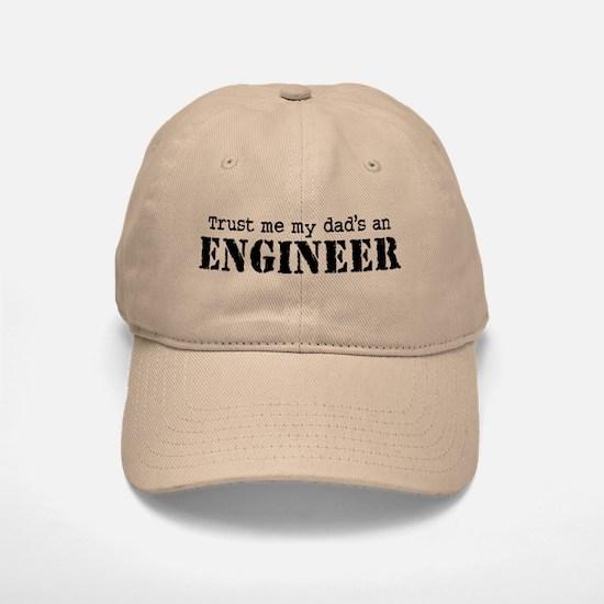 Trust Me My Dad's An Engineer Baseball Baseball Cap