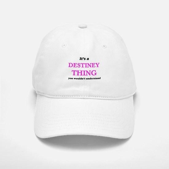 It's a Destiney thing, you wouldn't un Baseball Baseball Cap