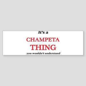 It's a Champeta thing, you woul Bumper Sticker