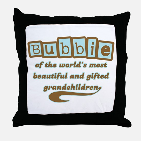Bubbie of Gifted Grandchildren Throw Pillow