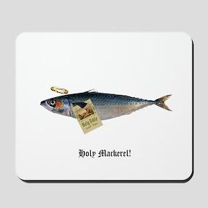 Holy Mackerel Mousepad