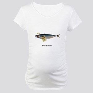 Holy Mackerel Maternity T-Shirt