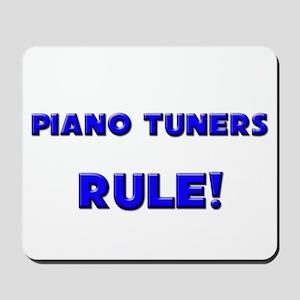 Piano Tuners Rule! Mousepad