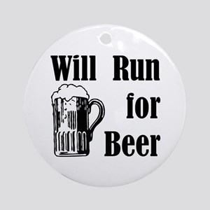 Will Run for Beer Ornament (Round)