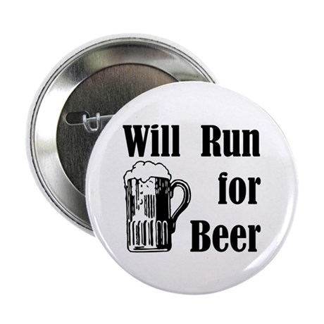 """Will Run for Beer 2.25"""" Button (10 pack)"""