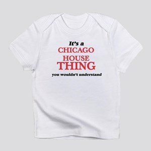 It's a Chicago House thing, you wouldn T-Shirt