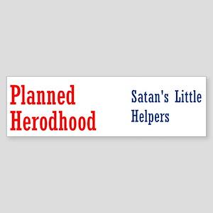 Planned Herodhood Bumper Sticker