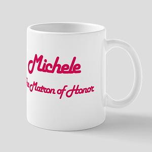 Michele - Matron of Honor Mug