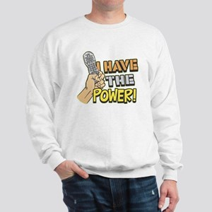I Have the Power! Sweatshirt