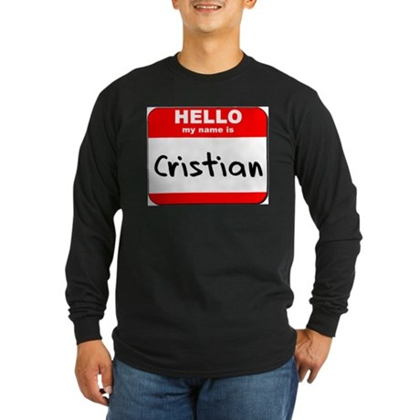 Hello my name is Cristian Long Sleeve Dark T-Shirt