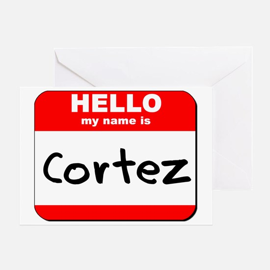 Hello my name is Cortez Greeting Card