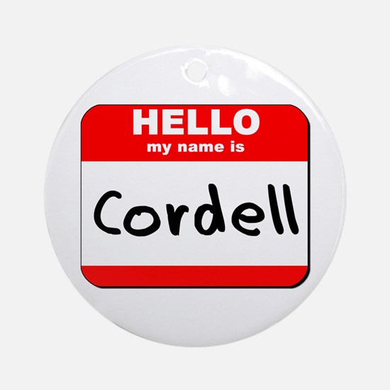 Hello my name is Cordell Ornament (Round)