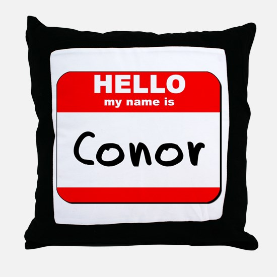 Hello my name is Conor Throw Pillow