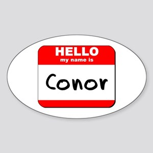 Hello my name is Conor Oval Sticker