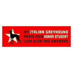 Italian Greyhound Honor 2 Bumper Bumper Sticker