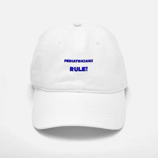 Pediatricians Rule! Baseball Baseball Cap