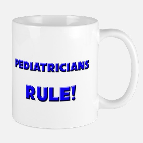 Pediatricians Rule! Mug