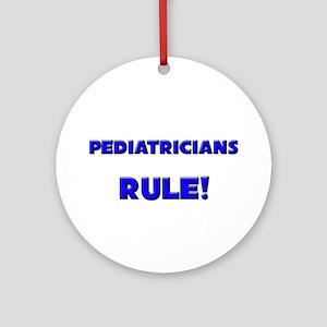 Pediatricians Rule! Ornament (Round)