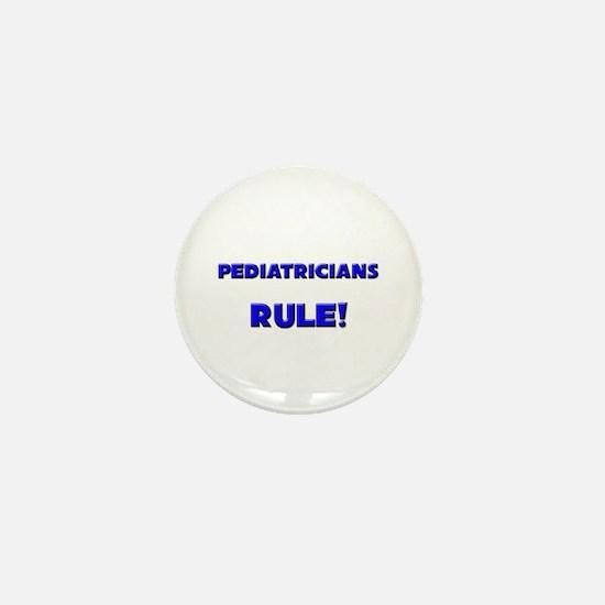 Pediatricians Rule! Mini Button