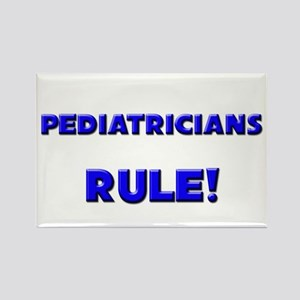 Pediatricians Rule! Rectangle Magnet