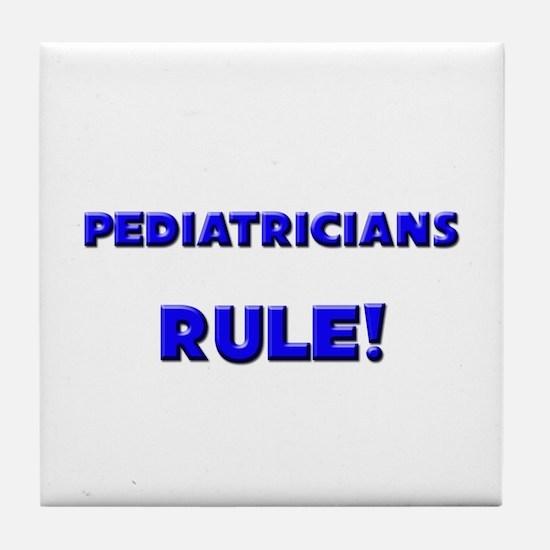Pediatricians Rule! Tile Coaster