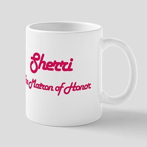Sherri - Matron of Honor Mug