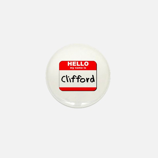 Hello my name is Clifford Mini Button
