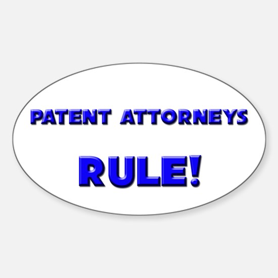 Patent Attorneys Rule! Oval Decal