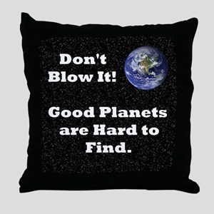 """Don't Blow It"" Throw Pillow"
