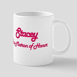 Stacey - Matron of Honor Mug