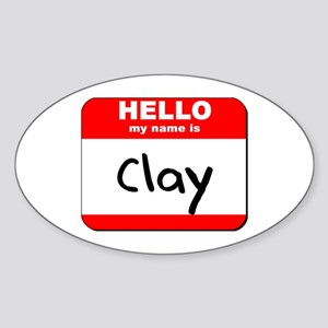 Hello my name is Clay Oval Sticker